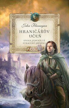 Hraničářův učeň - Kniha jedenáctá - Ztracené příběhy - John Flanagan