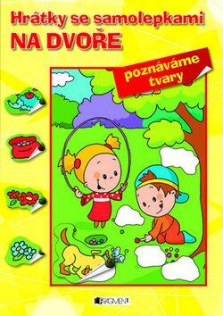 Hrátky se samolepkami – NA DVOŘE (tvary) - Hanka Veselá