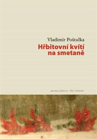 Hřbitovní kvítí na smetaně - Vladimír Poštulka
