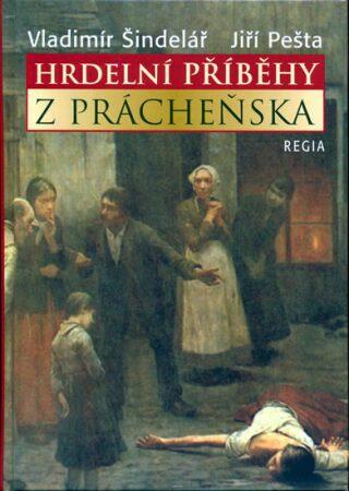 Hrdelní příběhy z Prácheňska - Vladimír Šindelář