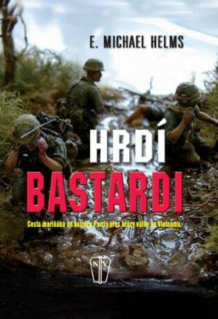Hrdí bastardi - Helms Michael E.