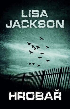 Hrobař - Lisa Jackson