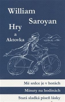 Hry a aktovka - William Saroyan