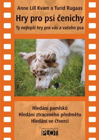 Hry pro psí čenichy - Kvam Anne Lill