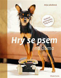 Hry se psem na doma - Anja Jakobová