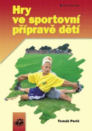 Hry ve sportovní přípravě dětí - Tomáš Perič