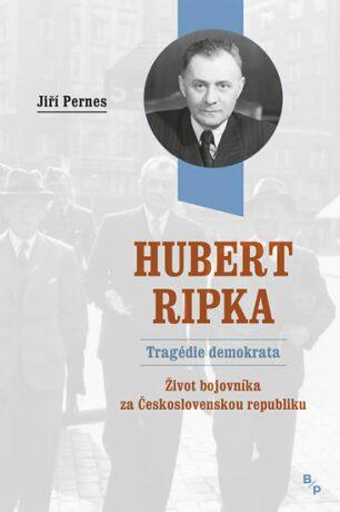 Hubert Ripka - Tragédie demokrata - Jiří Pernes