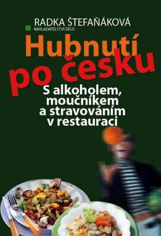 Hubnutí po česku - Štefaňáková Radka
