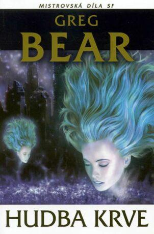 Hudba krve - Greg Bear
