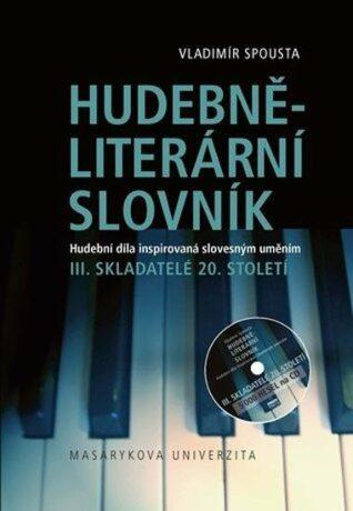 Hudebně-literární slovník III. - Vladimír Spousta
