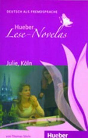 Hueber Lese-Novelas (A1): Julie, Köln, Leseheft - Thomas Silvin