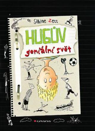 Hugův geniální svět - Sabine Zett, Krause Ute