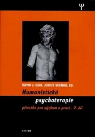 Humanistická psychoterapie 2.díl - Cain David J., Julius Seeman