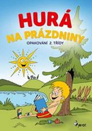 Hurá na prázdniny - Opakování 2. třídy - Petr Šulc, Mirek Vostrý