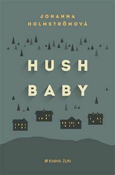 Hush baby - Johanna Holmströmová