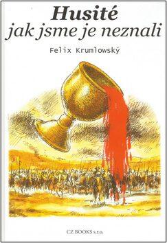 Husité jak jsme je neznali - Felix Krumlowský