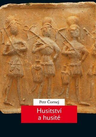 Husitství a husité - Petr Čornej