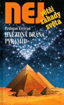 Hvězdná brána pyramid - Erdogan Ercivan