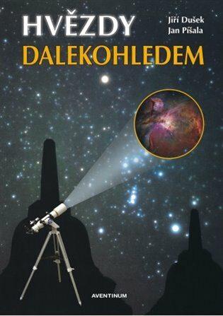 Hvězdy dalekohledem - Jiří Dušek, Jan Píšala