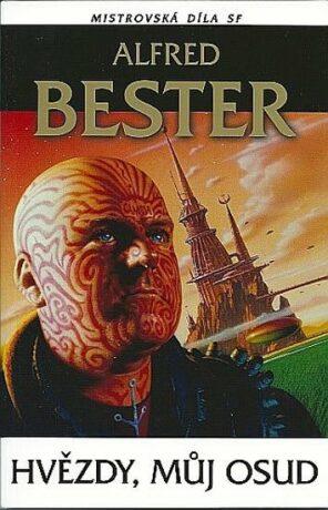 Hvězdy, můj osud - Alfred Bester