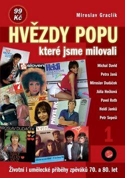 Hvězdy popu, které jsme milovali 1 - Miroslav Graclík