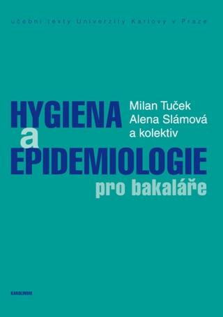Hygiena a epidemiologie pro bakaláře - Milan Tuček, Slámová Alena - e-kniha