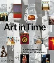 Art in Time - A World History of Styles and Movements -