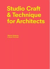 Studio Craft & Technique for Architects - Miriam Delaney, Anne Gorman