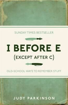 I Before E (Except After C) - Parkinson Judy