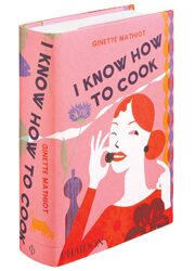 I Know How To Cook - Ginette Mathiot