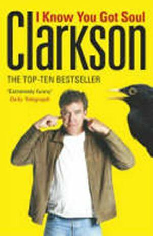 I Know You Got Soul - Jeremy Clarkson