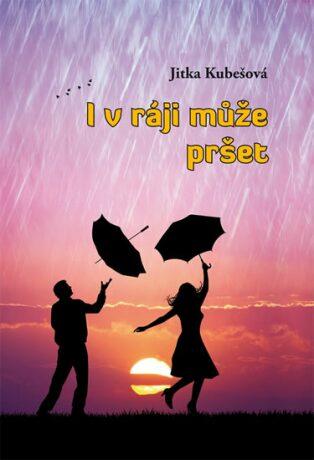 I v ráji může pršet - Jitka Kubešová