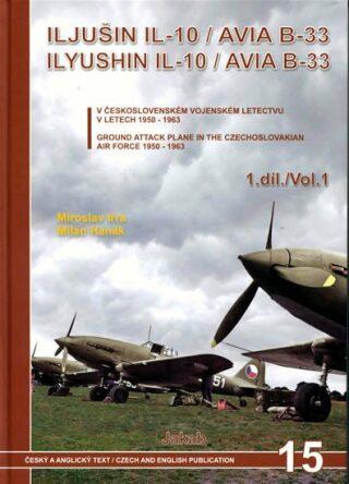 Iljušin Il-10/Avia B-33 - 1.díl - Miroslav Irra, Milan Hanák