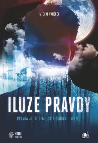 Iluze pravdy - Michal Vaněček