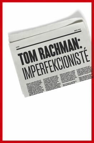 Imperfekcionisté - Tom Rachman