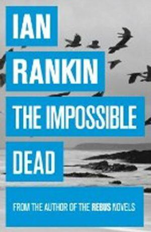 Impossible Dead - Ian Rankin