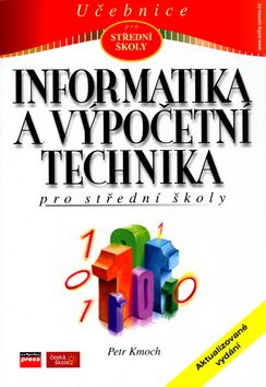 Informatika a výpočetní technika pro SŠ - Petr Kmoch