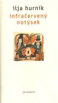 Infračervený notýsek - Adolf Born, Ilja Hurník