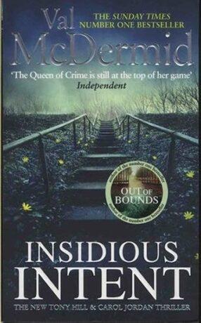 Insidious Intent : Tony Hill and Carol Jordan, Book 10 - Val McDermidová