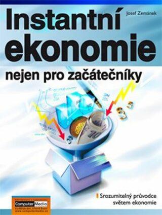 Instantní ekonomie nejen pro začátečníky - Josef Zemánek