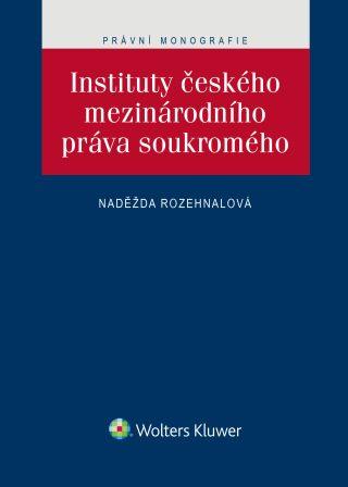Instituty českého mezinárodního práva soukromého - Naděžda Rozehnalová