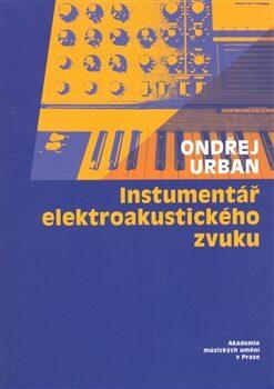 Instrumentář elektroakustického zvuku + CD - Ondřej Urban