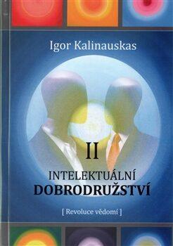 Intelektuální dobrodružství II. - Igor Kalinauskas