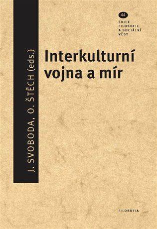 Interkulturní vojna a mír - Jan Svoboda, Ondřej Štěch