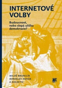 Internetové volby - Miroslav Novák, Miloš Brunclík