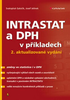 INTRASTAT a DPH v příkladech - Svatopluk Galočík, Josef Jelínek
