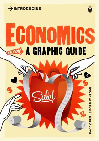 Introducing Economics: A Graphic Guide - David Orrell