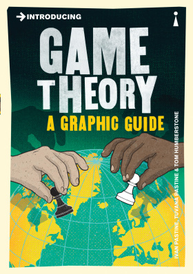 Introducing Game Theory: A Graphic Guide - Pastine