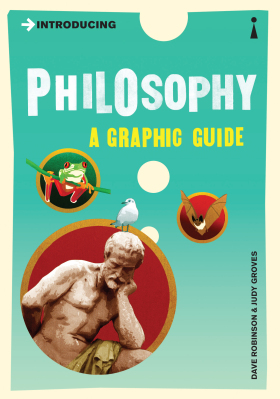 Introducing Philosophy: A Graphic Guide - Dave Robinson