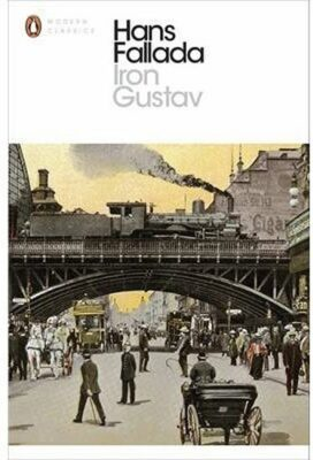 Iron Gustav: A Berlin Family Chronicle - Hans Fallada